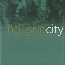 The Inclusive City: Design Solutions for Buildings, Neighborhoods, And Urban Spaces